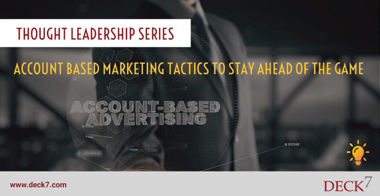 Account Based Marketing Tactics to Stay Ahead of the Game