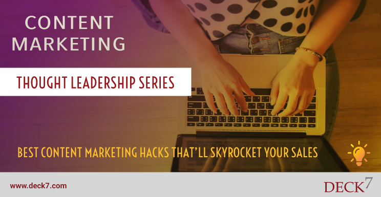Best Content Marketing Hacks That'll Skyrocket Your Sales