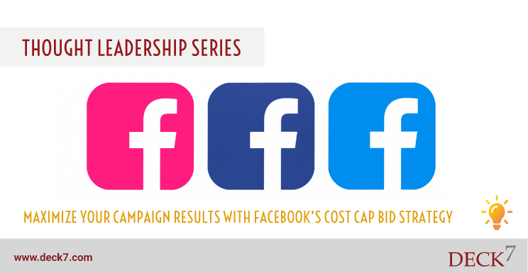 Maximize Your Campaign Results with Facebook's Cost Cap Bid Strategy
