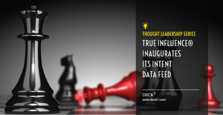 True Influence® Inaugurates Its Intent Data Feed