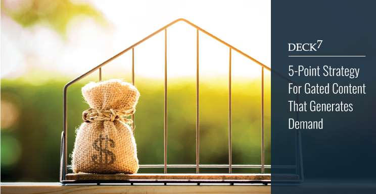 5-point Strategy for Gated Content That Generates Demand