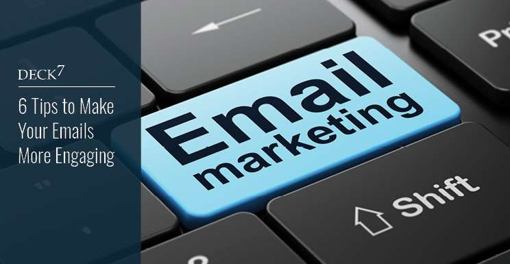 6 Essential Tips to Make Your Emails More Engaging