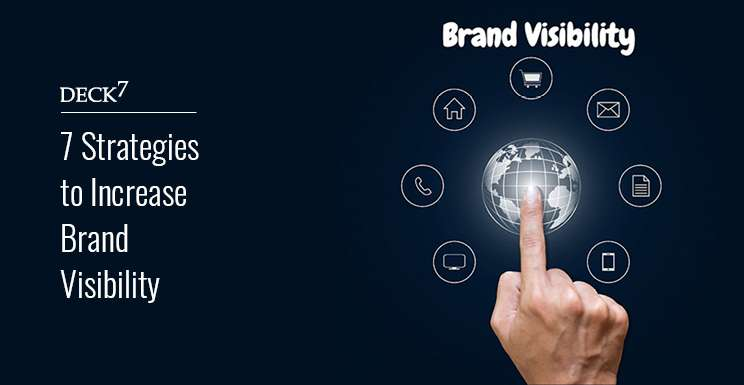 7 Strategies to Increase Brand Visibility