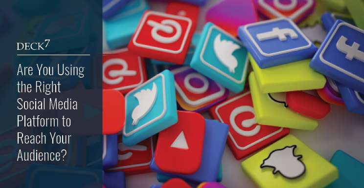 Are You Choosing the Right Social Media Platform to Reach Your Audience?