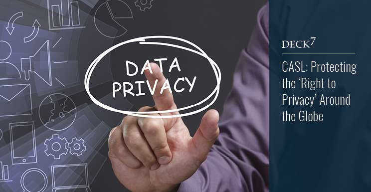 CASL: Protecting the 'Right to Privacy' Around the Globe