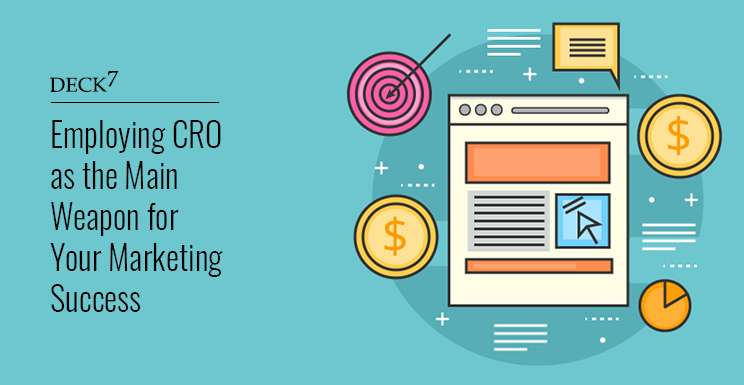 Employing CRO as the Main Weapon for Your Marketing Success