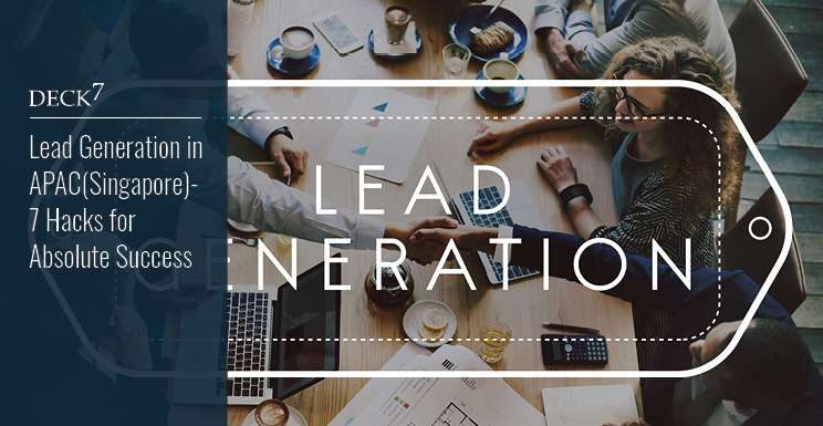 Lead Generation in APAC (Singapore): 7 Hacks for Absolute Success