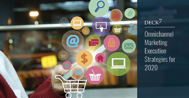 Omnichannel Marketing Execution Strategies for 2020