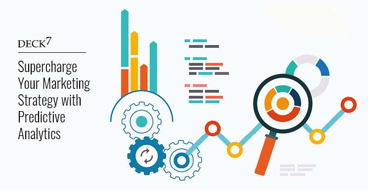 Supercharge Your Marketing Strategy with Predictive Analytics
