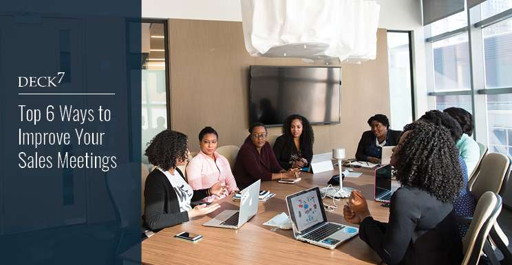 Top 6 Ways to Improve Your Sales Meetings