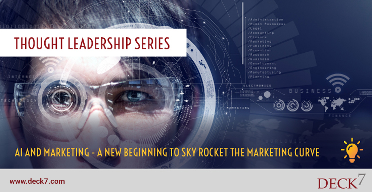 AI and Marketing - a New Beginning to Sky Rocket the Marketing Curve