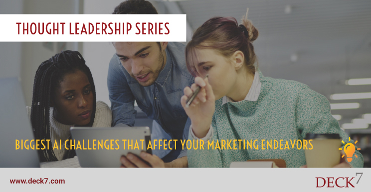 Biggest AI Challenges That Affect Your Marketing Endeavors