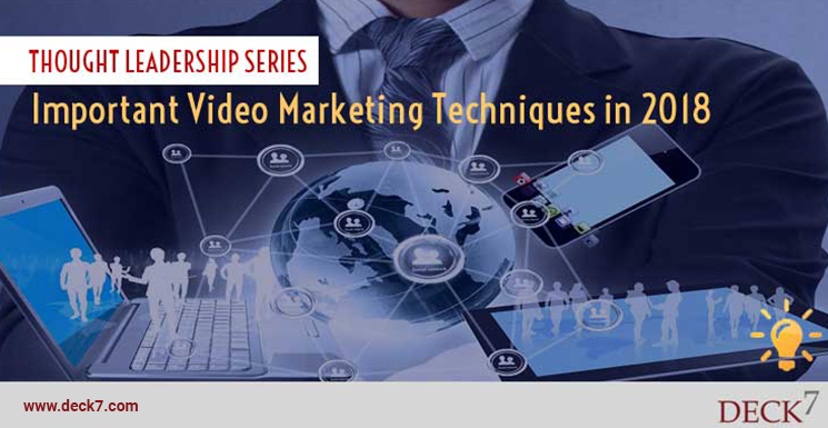 Important Video Marketing Techniques in 2018