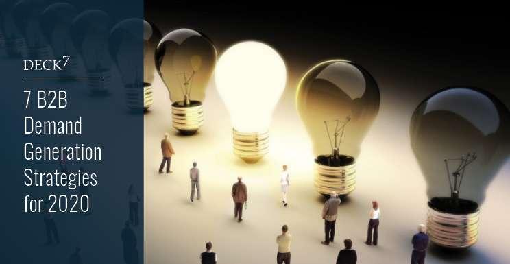 7 B2B Demand Generation Strategies for 2020