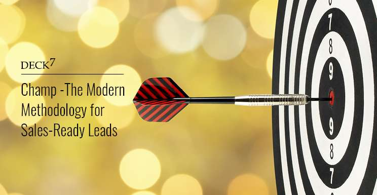 CHAMP - the Modern Methodology for Sales-ready Leads