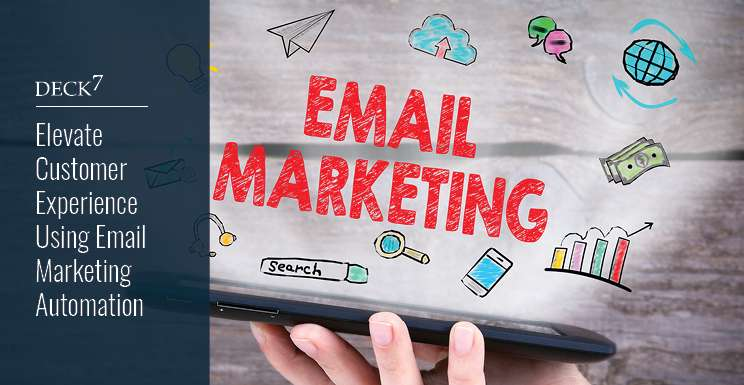 Elevate Customer Experience Using Email Marketing Automation
