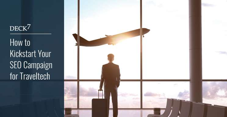 How to Kickstart Your SEO Campaign for Travel Tech
