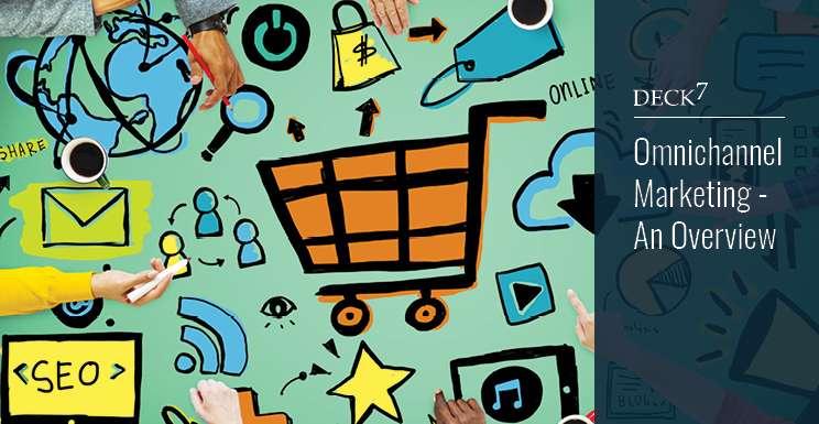 Omnichannel Marketing - an Overview
