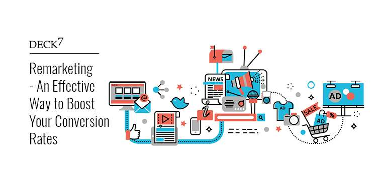 Remarketing – an Effective Way to Boost Your Conversion Rates