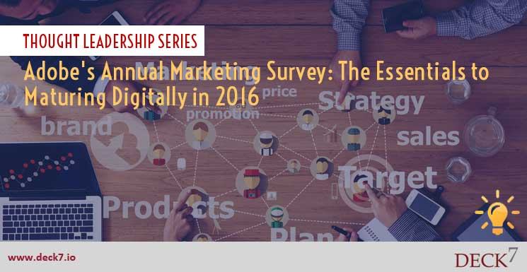 Adobe's Annual Marketing Survey: The Essentials to Maturing Digitally in 2016