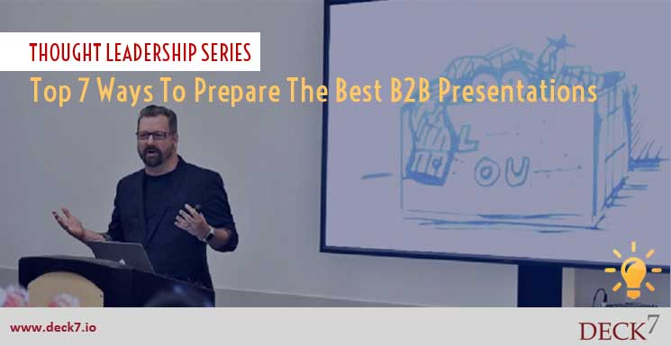 Top 7 Ways to Prepare the Best B2B Presentations
