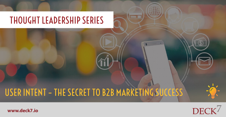 User Intent – the Secret to B2B Marketing Success