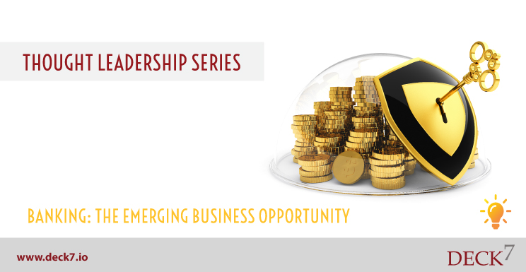 Banking: The Emerging Business Opportunity