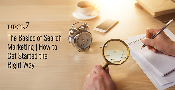 The Basics of Search Marketing | How to Get Started the Right Way