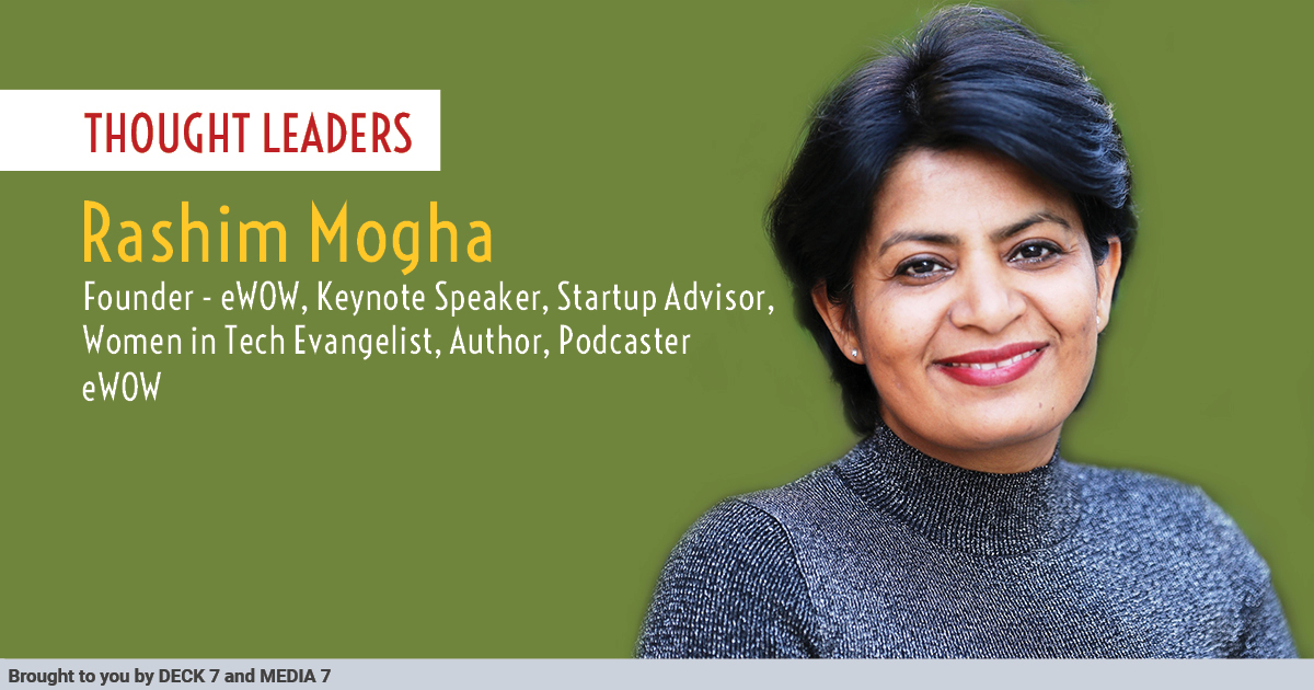 Q&A with Rashim Mogha, Founder - eWOW, Keynote Speaker, Startup Advisor, Women in Tech Evangelist, Author, Podcaster