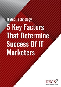5 Key Factors That Determine Success Of It Marketers