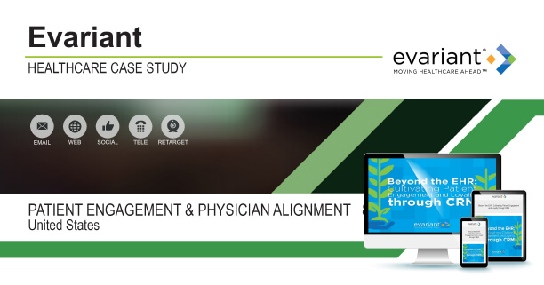 Evariant: Patient Engagement & Physician Alignment Case Study
