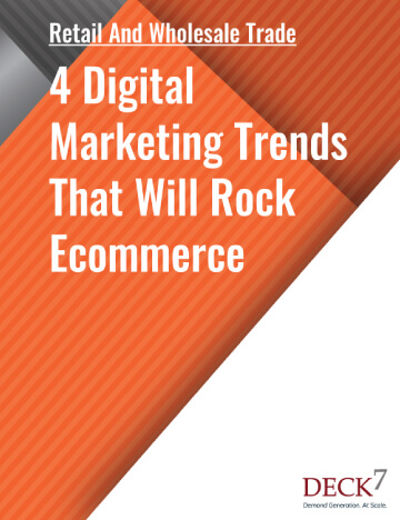 4 Digital Marketing Trends That Will Rock Ecommerce  Deck 7