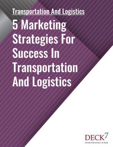 5 Marketing Strategies for Success in Transportation and Logistics: Deck 7